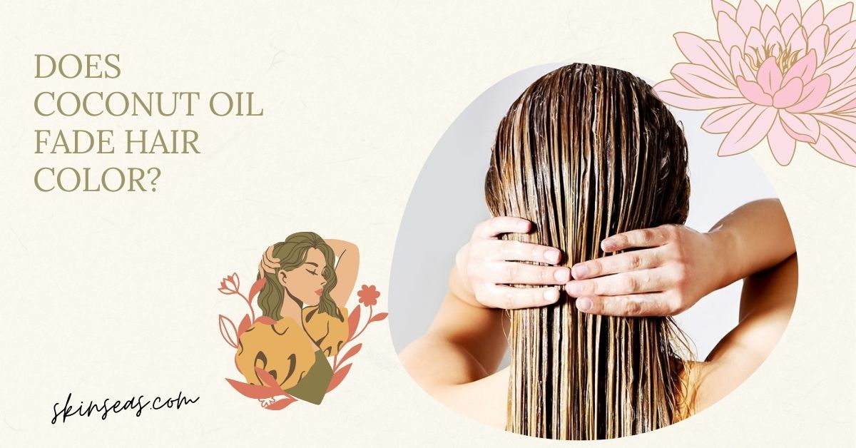 does coconut oil fade hair color